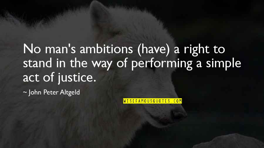 Guitar String Quotes By John Peter Altgeld: No man's ambitions (have) a right to stand
