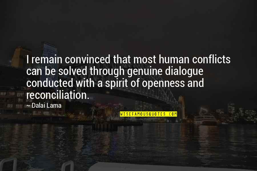 Gujarati Romantic Sms Quotes By Dalai Lama: I remain convinced that most human conflicts can