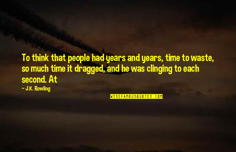 Gujarati Romantic Sms Quotes By J.K. Rowling: To think that people had years and years,