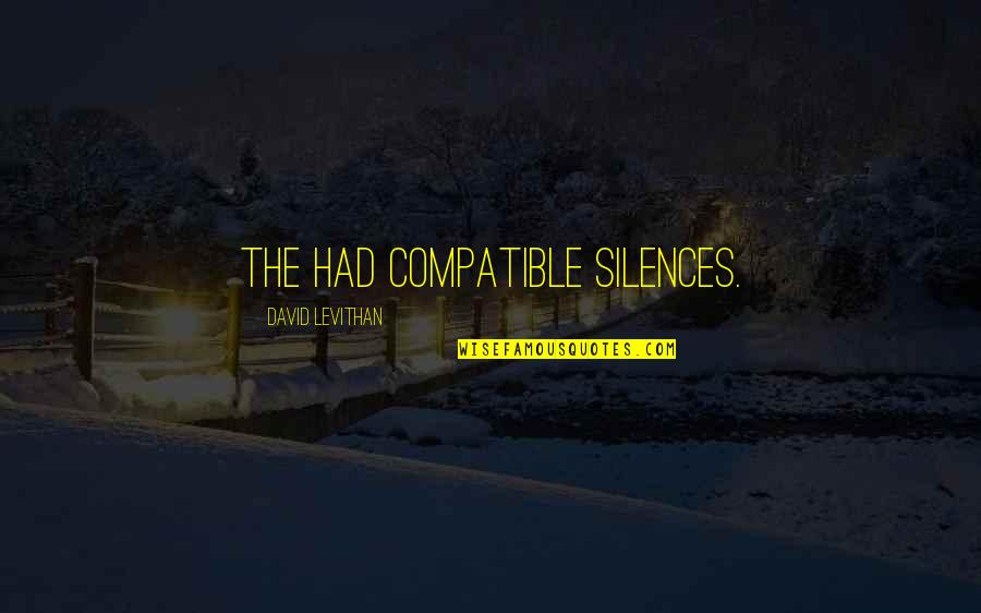 Gulbenk Quotes By David Levithan: The had compatible silences.
