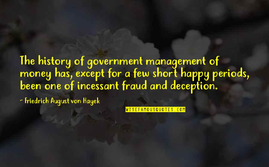Gulbenk Quotes By Friedrich August Von Hayek: The history of government management of money has,