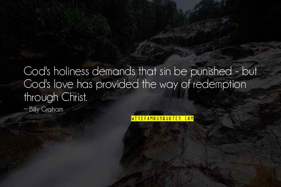 Gulleys Quotes By Billy Graham: God's holiness demands that sin be punished -