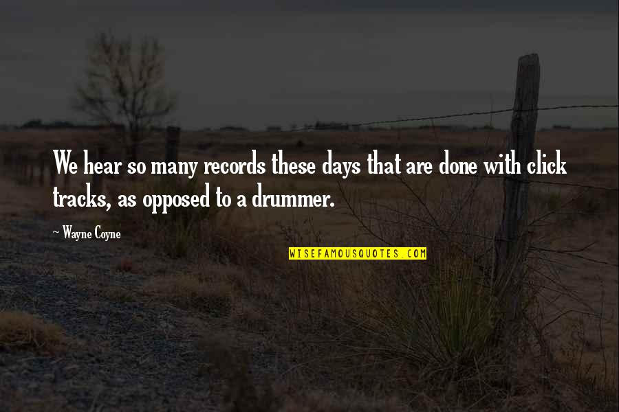 Gulleys Quotes By Wayne Coyne: We hear so many records these days that