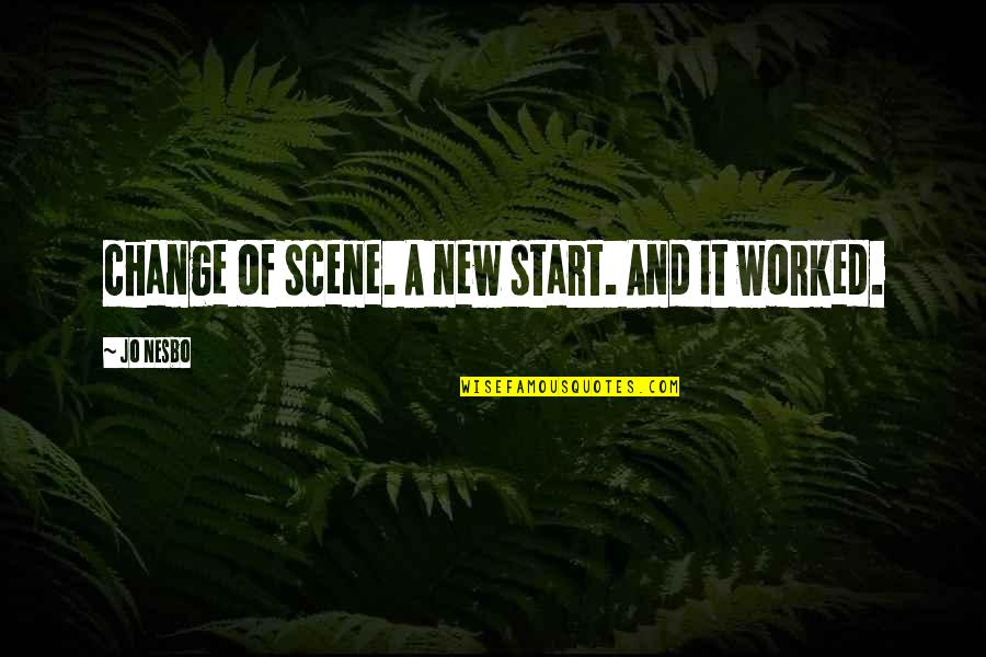 Gully Side Quotes By Jo Nesbo: change of scene. A new start. And it