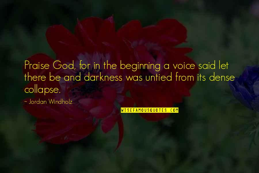 Gulzar Sahab Quotes By Jordan Windholz: Praise God, for in the beginning a voice