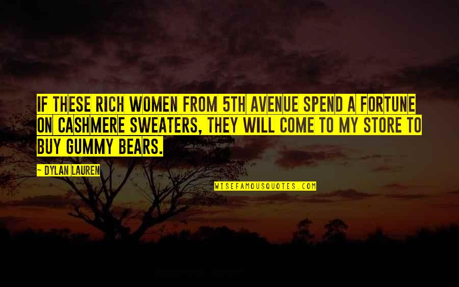 Gummy Bears Quotes By Dylan Lauren: If these rich women from 5th Avenue spend