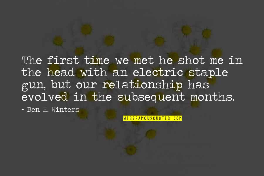 Gun To The Head Quotes By Ben H. Winters: The first time we met he shot me