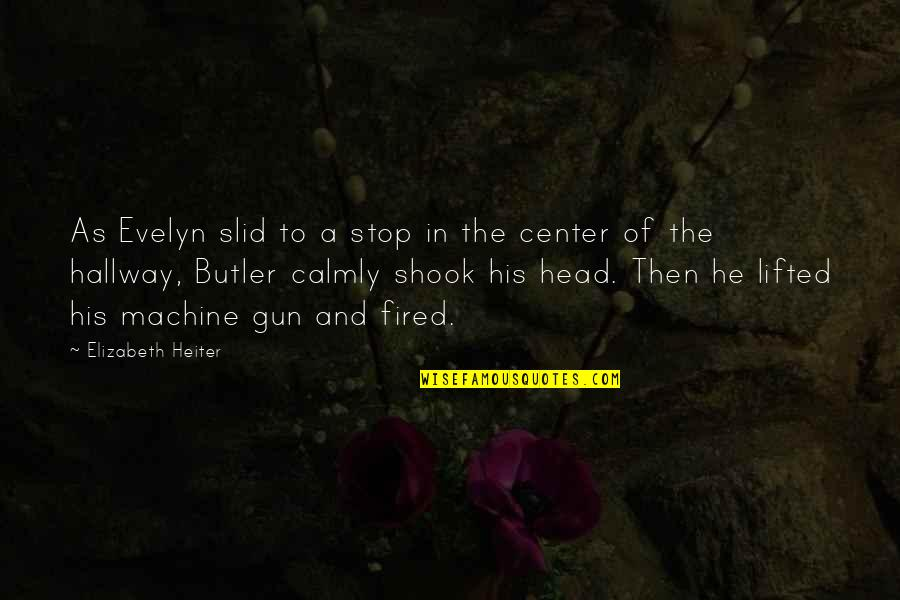 Gun To The Head Quotes By Elizabeth Heiter: As Evelyn slid to a stop in the