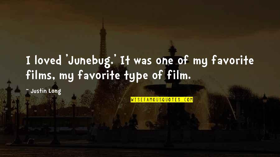 Gurner Quotes By Justin Long: I loved 'Junebug.' It was one of my