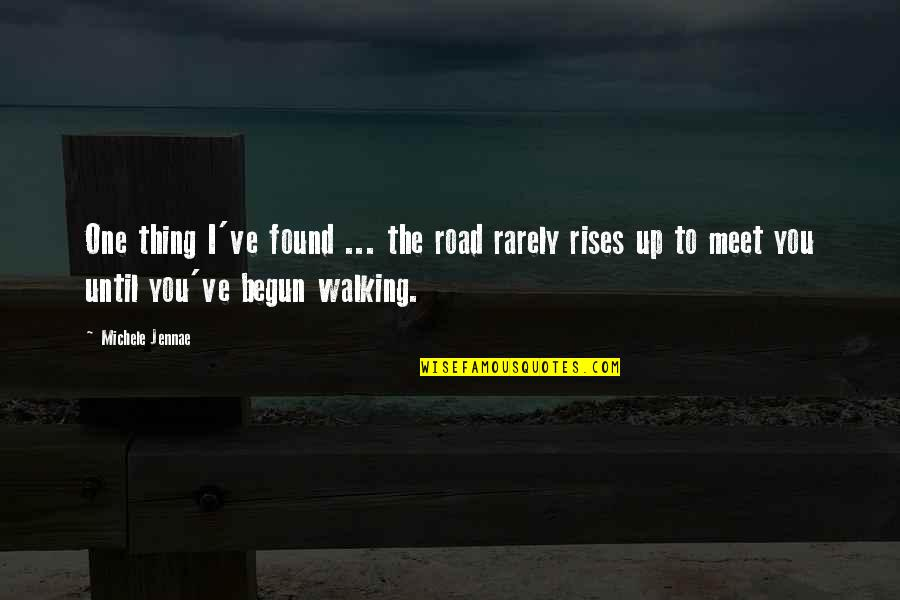 Gurner Quotes By Michele Jennae: One thing I've found ... the road rarely
