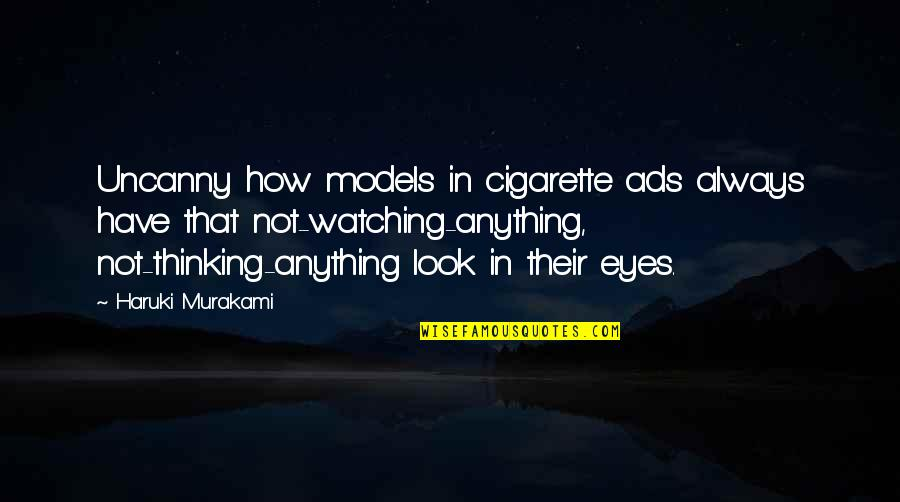 Gurpurab 2013 Quotes By Haruki Murakami: Uncanny how models in cigarette ads always have