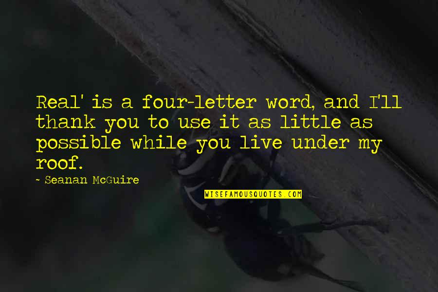 Gurpurab 2013 Quotes By Seanan McGuire: Real' is a four-letter word, and I'll thank