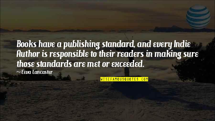 Guru Nanak Birthday Quotes By Eeva Lancaster: Books have a publishing standard, and every Indie