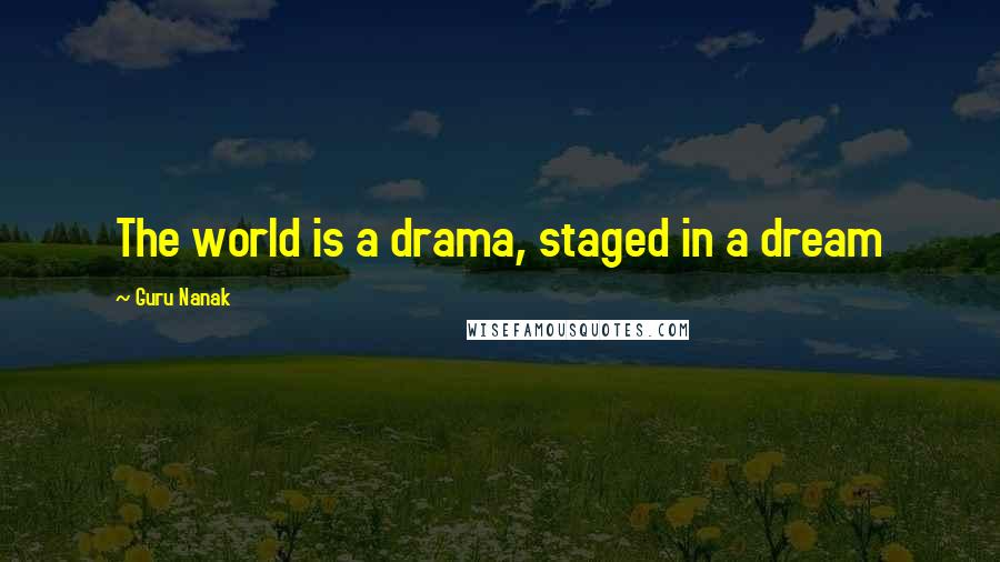 Guru Nanak quotes: The world is a drama, staged in a dream
