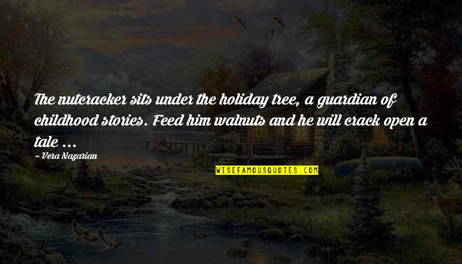 Gus Whalen Quotes By Vera Nazarian: The nutcracker sits under the holiday tree, a