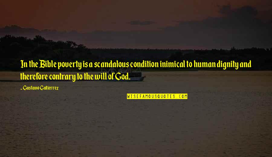 Gustavo Gutierrez Quotes By Gustavo Gutierrez: In the Bible poverty is a scandalous condition