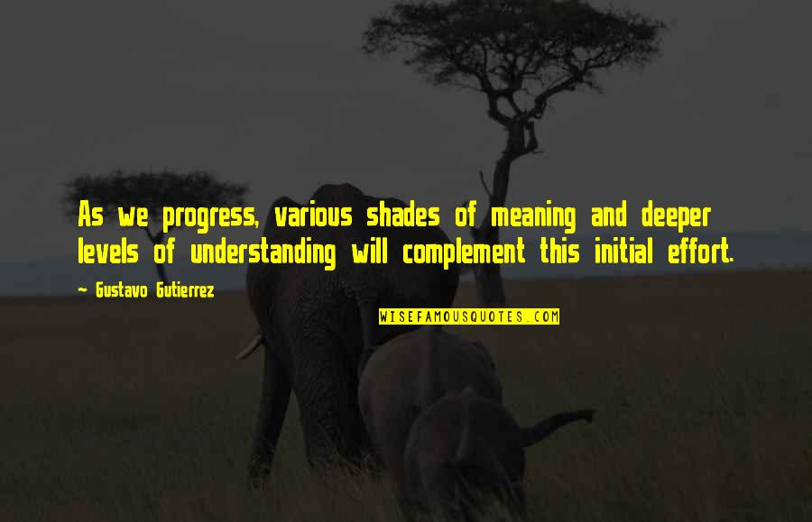 Gustavo Gutierrez Quotes By Gustavo Gutierrez: As we progress, various shades of meaning and