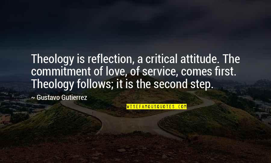 Gustavo Gutierrez Quotes By Gustavo Gutierrez: Theology is reflection, a critical attitude. The commitment