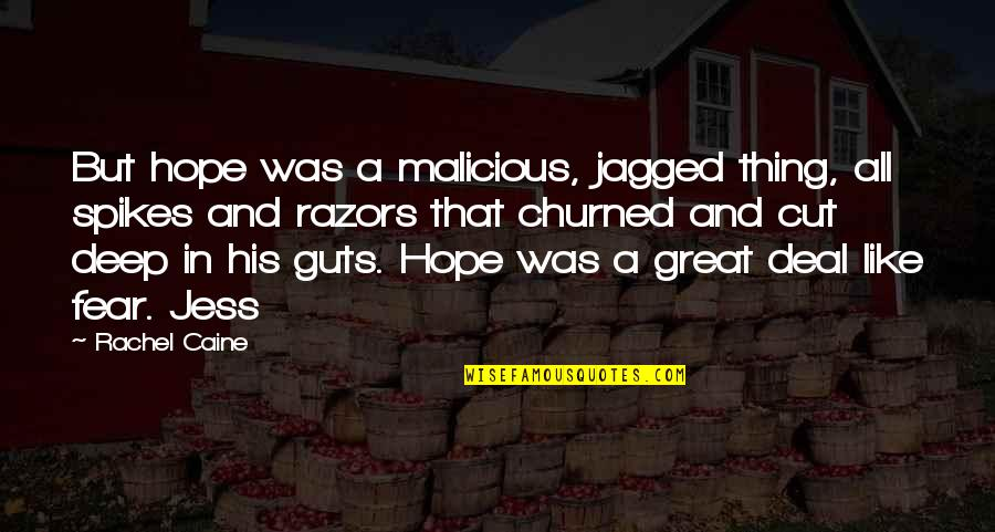 Guts Over Fear Quotes By Rachel Caine: But hope was a malicious, jagged thing, all