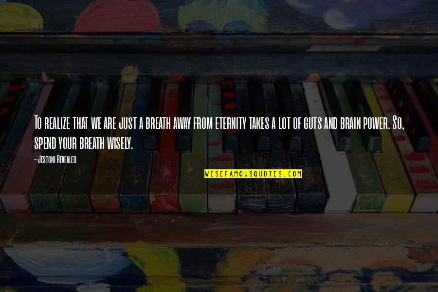 Guts Quotes By Jestoni Revealed: To realize that we are just a breath