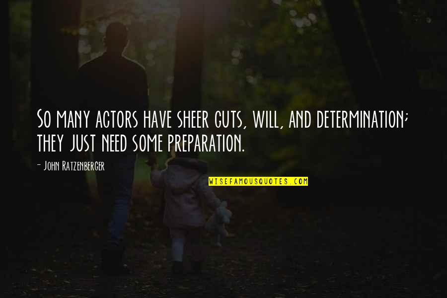 Guts Quotes By John Ratzenberger: So many actors have sheer guts, will, and