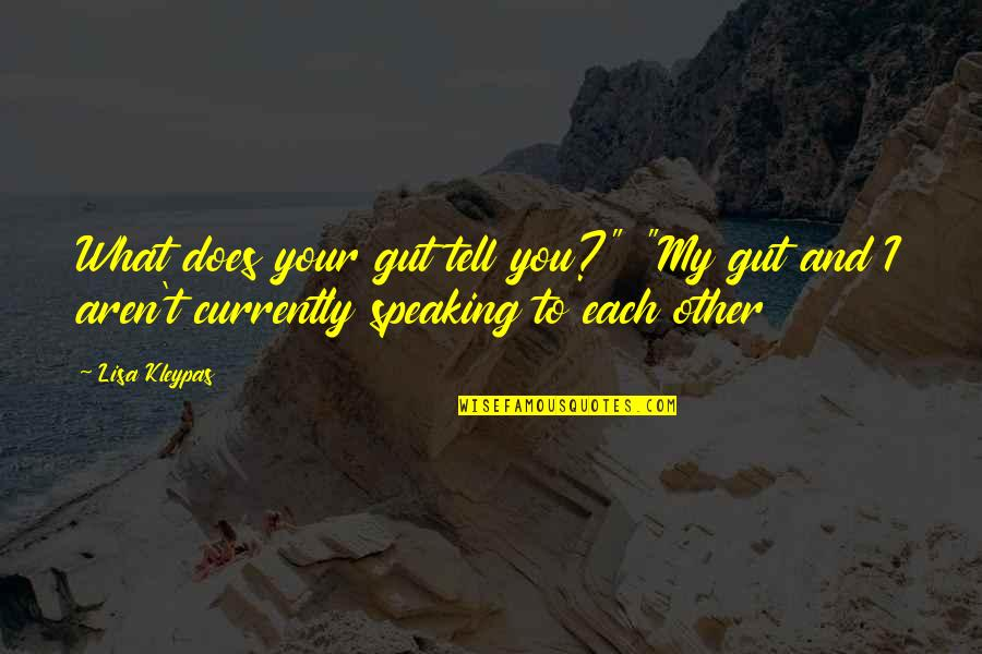 """Guts Quotes By Lisa Kleypas: What does your gut tell you?"""" """"My gut"""