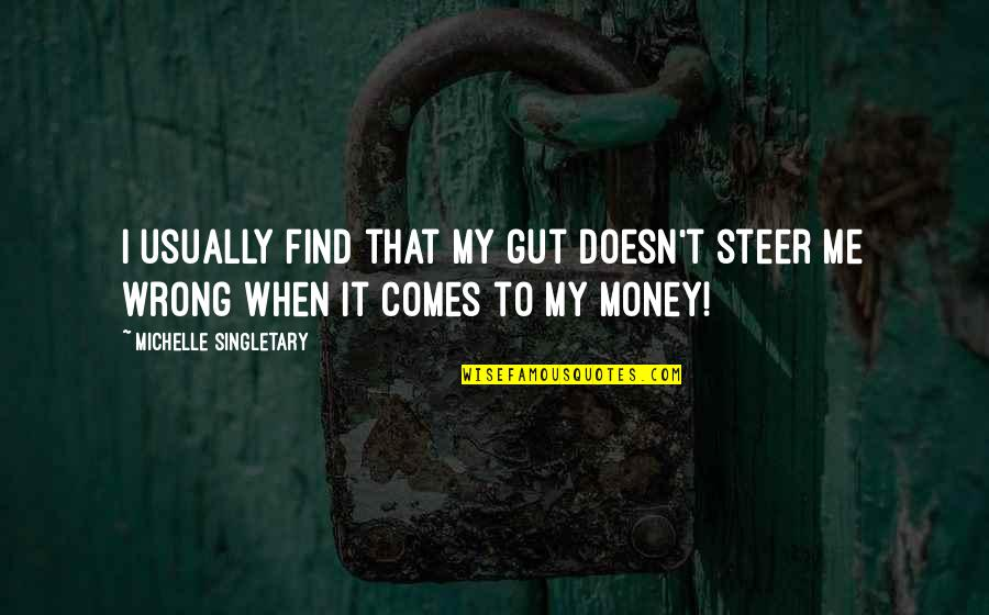 Guts Quotes By Michelle Singletary: I usually find that my gut doesn't steer