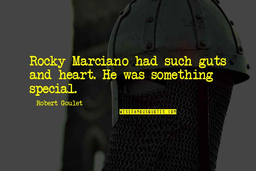 Guts Quotes By Robert Goulet: Rocky Marciano had such guts and heart. He