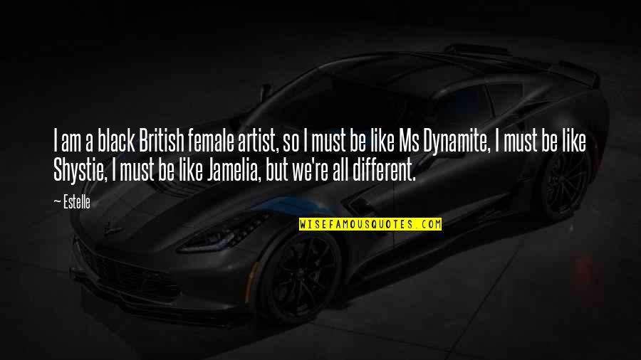 Guy Not Caring Quotes By Estelle: I am a black British female artist, so