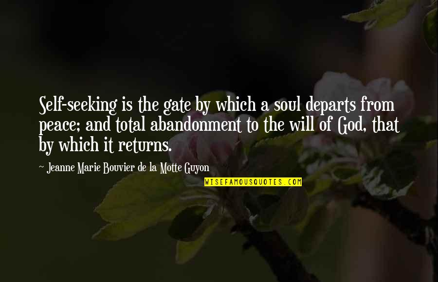 Guyon Quotes By Jeanne Marie Bouvier De La Motte Guyon: Self-seeking is the gate by which a soul