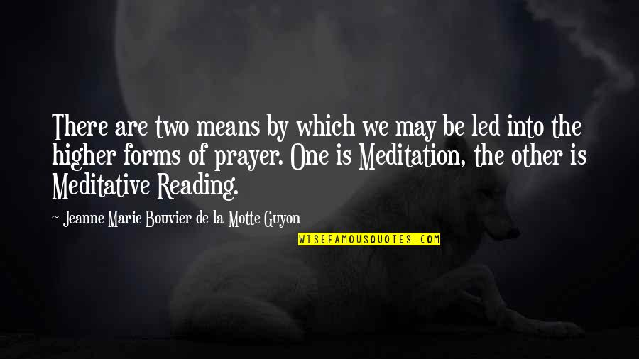 Guyon Quotes By Jeanne Marie Bouvier De La Motte Guyon: There are two means by which we may