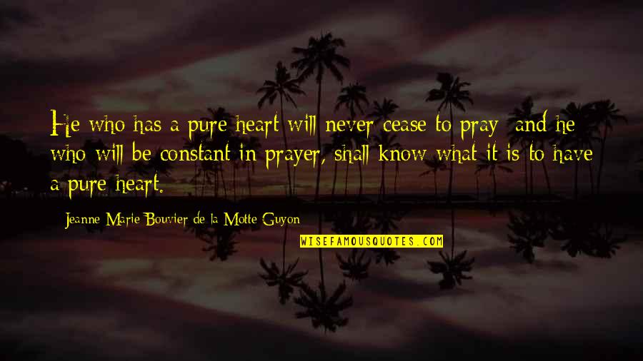Guyon Quotes By Jeanne Marie Bouvier De La Motte Guyon: He who has a pure heart will never