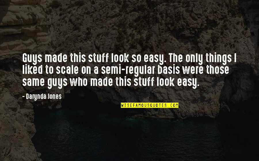 Guys Are All The Same Quotes By Darynda Jones: Guys made this stuff look so easy. The
