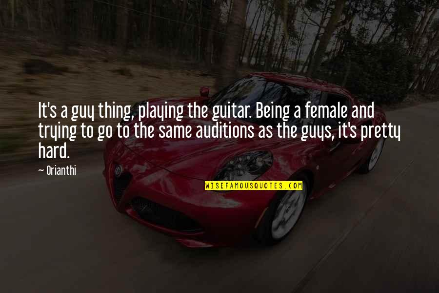 Guys Are All The Same Quotes By Orianthi: It's a guy thing, playing the guitar. Being