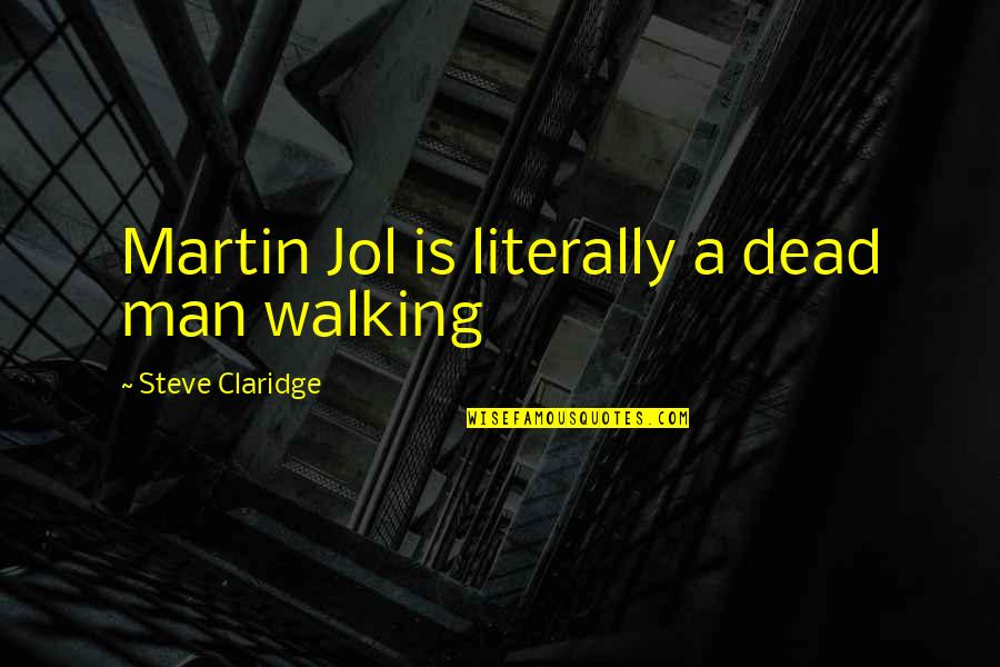 Guys Doing You Wrong Quotes By Steve Claridge: Martin Jol is literally a dead man walking