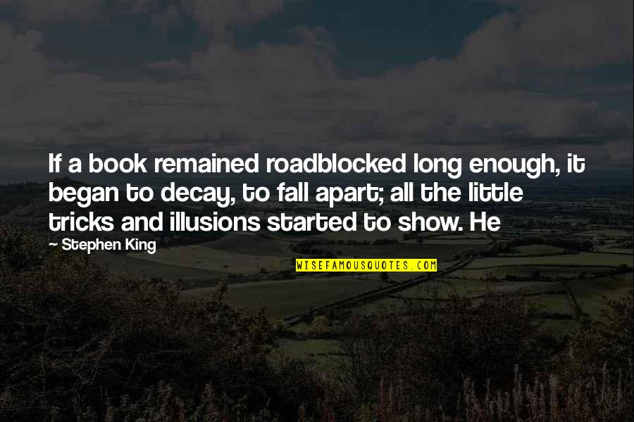Guys Have No Feelings Quotes By Stephen King: If a book remained roadblocked long enough, it