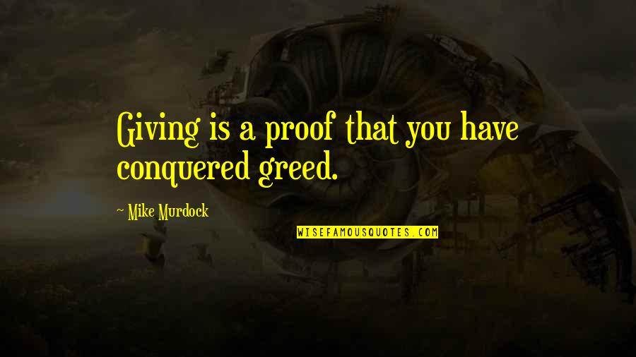 Gym Joining Quotes By Mike Murdock: Giving is a proof that you have conquered