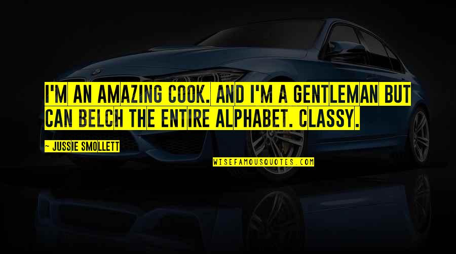 H Alphabet Quotes By Jussie Smollett: I'm an amazing cook. And I'm a gentleman