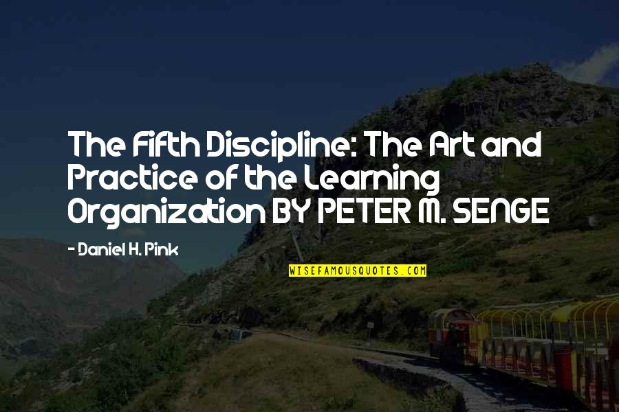 H And M Quotes By Daniel H. Pink: The Fifth Discipline: The Art and Practice of