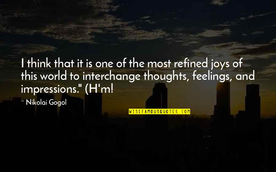 H And M Quotes By Nikolai Gogol: I think that it is one of the