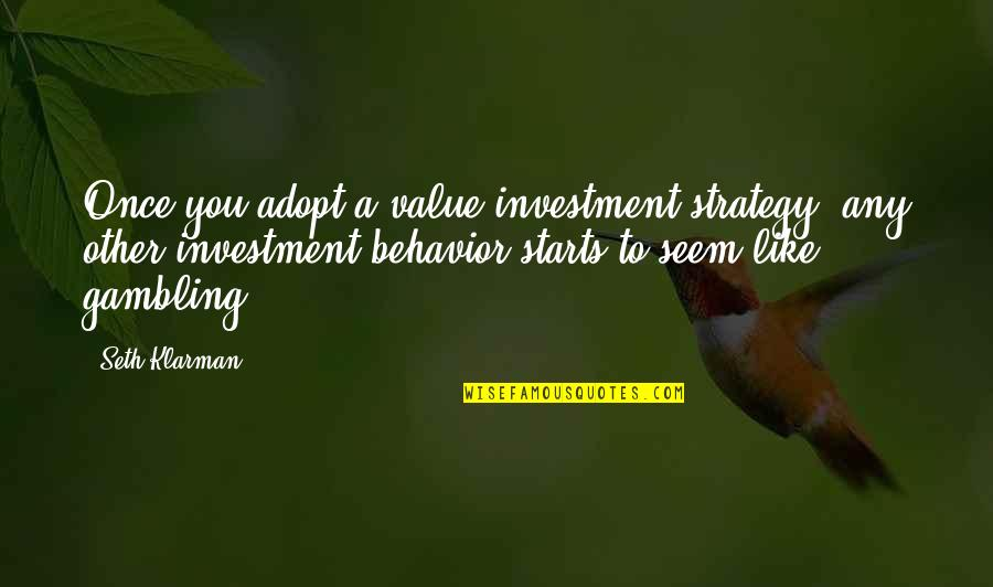 Habanero Pepper Quotes By Seth Klarman: Once you adopt a value-investment strategy, any other