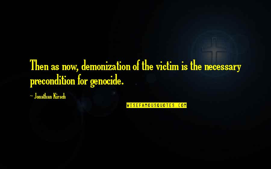 Haberdasheri Quotes By Jonathan Kirsch: Then as now, demonization of the victim is