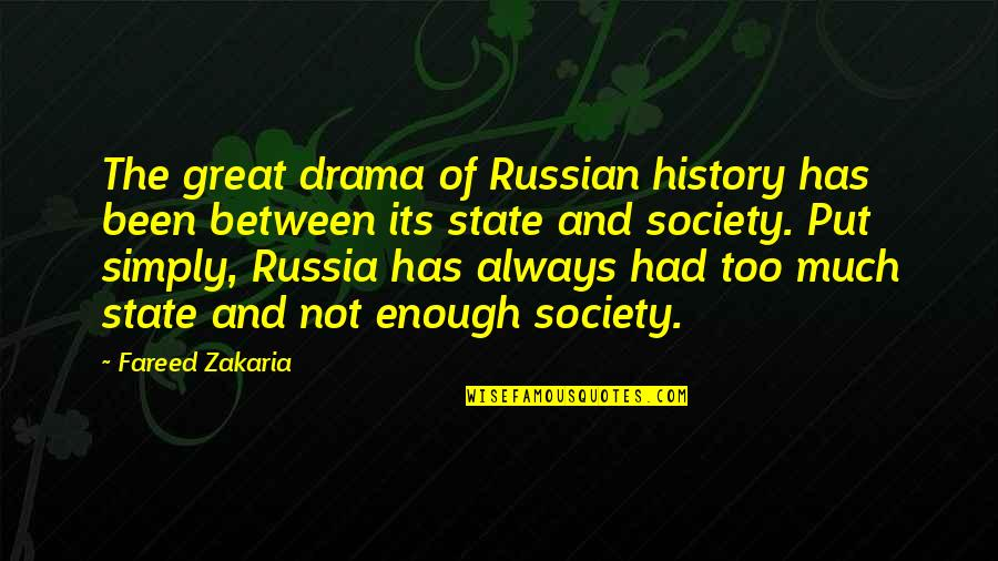Had Enough Drama Quotes By Fareed Zakaria: The great drama of Russian history has been