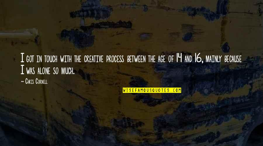 Had Fun Party Quotes By Chris Cornell: I got in touch with the creative process