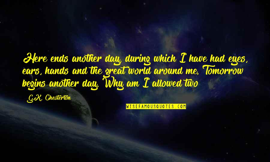 Had Great Day Quotes By G.K. Chesterton: Here ends another day, during which I have