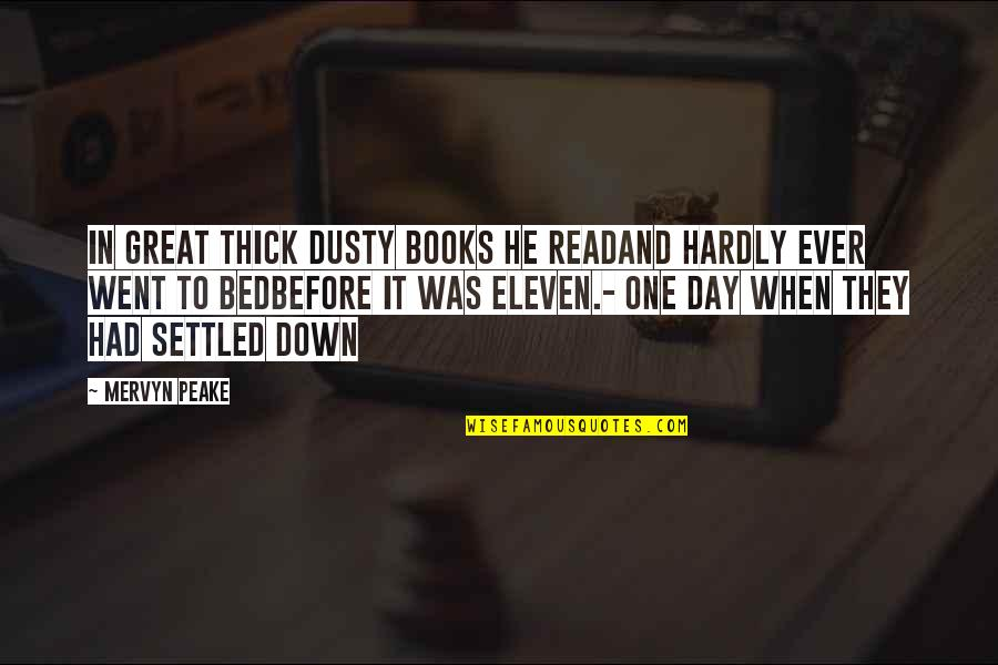 Had Great Day Quotes By Mervyn Peake: In great thick dusty books he readAnd hardly
