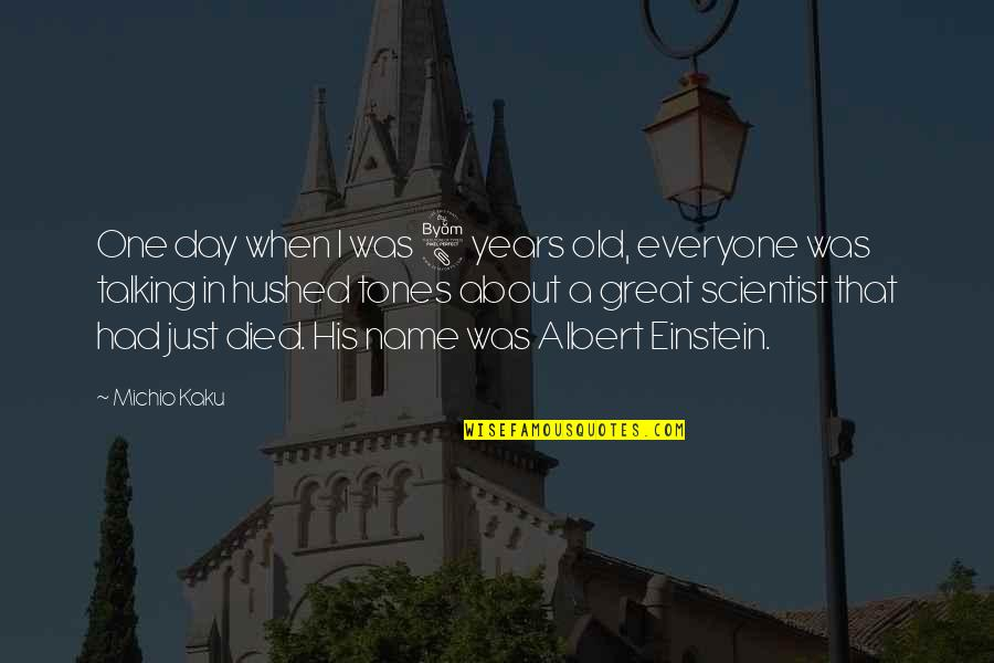 Had Great Day Quotes By Michio Kaku: One day when I was 8 years old,