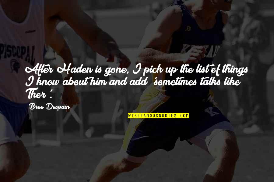 Haden't Quotes By Bree Despain: After Haden is gone, I pick up the