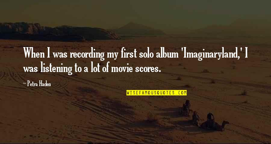 Haden't Quotes By Petra Haden: When I was recording my first solo album