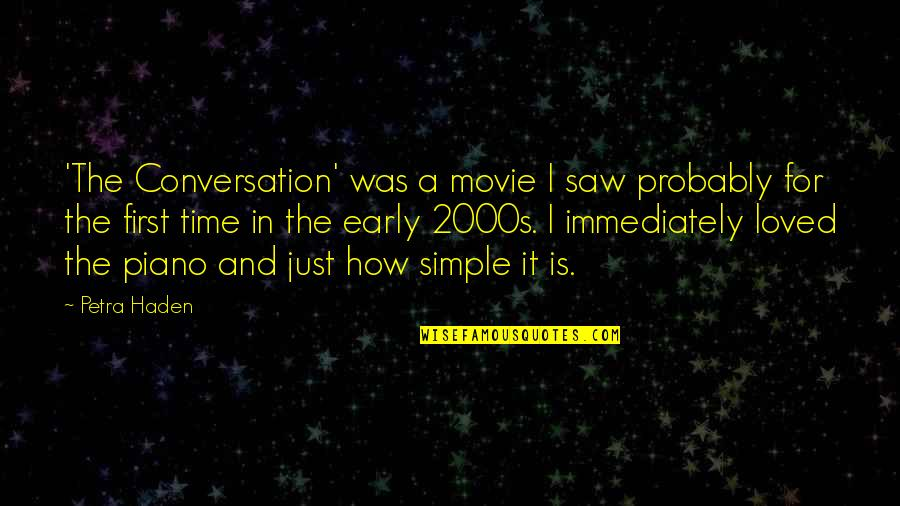 Haden't Quotes By Petra Haden: 'The Conversation' was a movie I saw probably